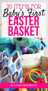 baby s easter gifts 20 items for baby s easter basket easter baskets easter