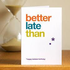 Belated Wedding Card Belated Birthday Card By Wordplay Design Notonthehighstreet Com