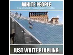 White People Be Like Memes - white people just white peopling youtube