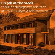 Interior Design Job Search by Us Job Of The Week Interior Designer Architect At Paul Lukez