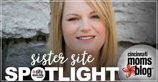 sister site sister site spotlight cincinnati moms blog