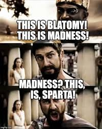 This Is Sparta Meme - this is sparta meme imgflip
