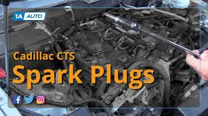 cadillac cts auto parts how to replace install spark plugs 2006 cadillac cts