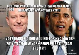 Meme Nyc - de blasio part of a anti american obama team for illegals and a