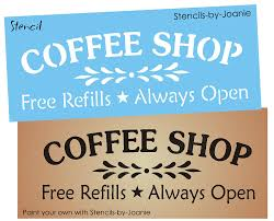 primitive stencil coffee shop free refills always open country