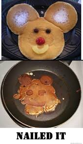 Nailed It Memes - mickey mouse pancakes nailed it weknowmemes