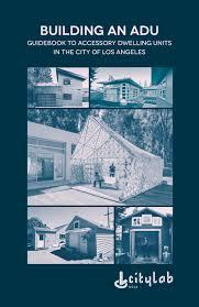 how to build a garage apartment adu handbook u2014 citylab ucla