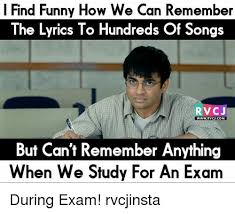 Funny Study Memes - l find funny how we can remember the lyrics to hundreds of songs