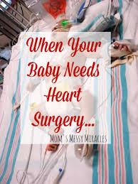 baby needs when your baby needs heart surgery the shirley journey