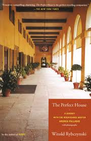 the perfect house a journey with renaissance master andrea