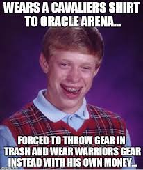 Cavs Memes - no cavs gear in golden state imgflip