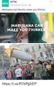 Saturday Memes 18 - attn attn saturday at 2018 b marijuana can literally make you