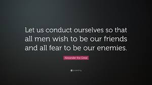 the great quote let us conduct ourselves so that all