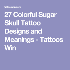 27 colorful sugar skull designs and meanings sugar skull