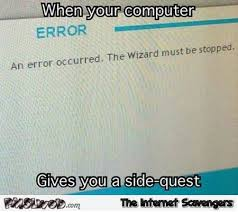 Meme Computer - when your computer gives you a side quest funny meme pmslweb
