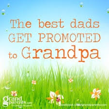 the best dads get promoted to the best dads get prometed to grandpas quote