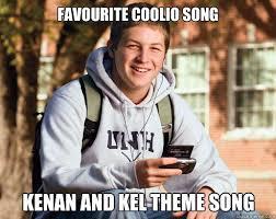 Kenan And Kel Memes - favourite coolio song kenan and kel theme song college freshman