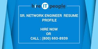 Juniper Network Engineer Resume Sr Network Engineer Resume Profile Hire It People We Get It Done