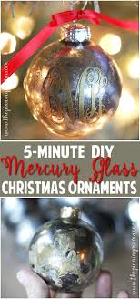 What Does Ornaments 5 Minute Diy Mercury Glass Ornaments The Pinning