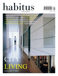 celebrating six years of habitus in covers habitusliving com