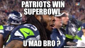 U Mad Bro Meme - patriots win superbowl u mad bro