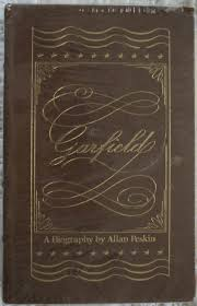 garfield a biography library of the presidents allan peskin