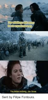 You Know Nothing Meme - you know nothing jon snow sent by filipe fontoura game of thrones