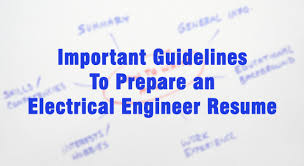 important guidelines to prepare an electrical engineer resume