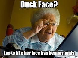 Duck Face Meme - duck face imgflip