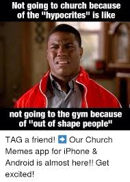 Meme App For Iphone - not going to church because of the hypocrites is like not going to