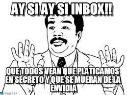 Inbox Meme - ay si ay si inbox neil degrasse tyson meme on memegen