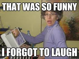 That Was Funny Meme - 18 hilarious old people meme sayingimages com