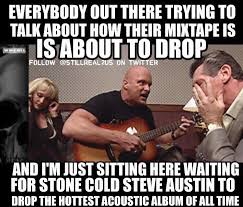 Funny Cold Meme - 10 funny stone cold steve austin memes cause stone cold said so
