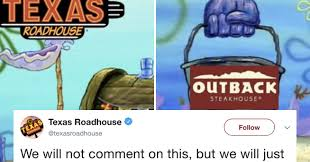 Roadhouse Meme - texas roadhouse and outback steakhouse are feuding on twitter with