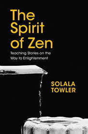 the spirit of zen by solala towler penguinrandomhouse com
