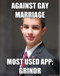 Most Used Meme - against gay marriage most used app grindr college conservative