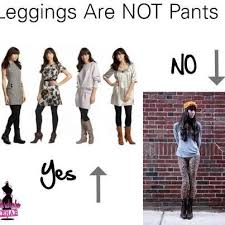 Leggings Are Not Pants Meme - leggings are not pants style and trends pinterest clothes