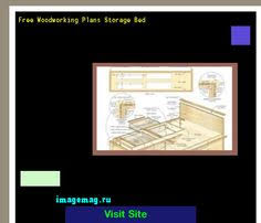 Free Woodworking Plans Bed With Storage by Free Woodworking Plans For Storage Beds 072139 The Best Image