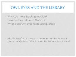 four symbols in the great gatsby chapter four the great gatsby owl eyes and the library what do