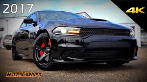 When Did Dodge Chargers Come Out 2017 Dodge Charger Srt Hellcat Ultimate In Depth Look In 4k