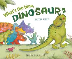 what s booktopia what s the time dinosaur by ruth paul 9781775433194