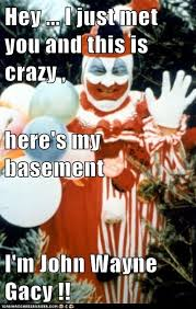 John Wayne Memes - hey i just met you and this is crazy here s my basement i m