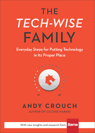 the tech wise family everyday steps for putting technology in its