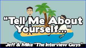 tell me about yourself good answer to this tough interview