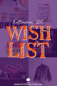 halloween 2017 wish list spooky little halloween
