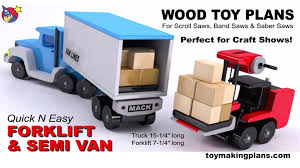 Plans For Wood Toy Trucks by Wood Toy Plans Quick N Easy Mack Forklift U0026 Semi Van Truck Youtube