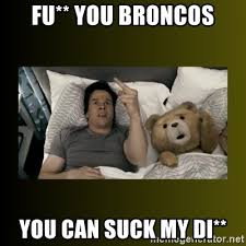 Broncos Suck Meme - fu you broncos you can suck my di ted fuck you thunder meme