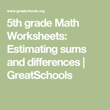 5th grade math worksheets estimating sums and differences math