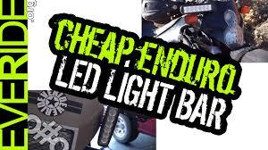 Led Light Bar For Home by Cheap Enduro U0026 Dual Sport Led Headlight Light Bar Mod Review