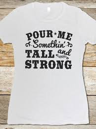 countrytease pour me something tall u0026 strong